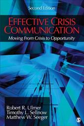 Effective Crisis Communication: Moving from Crisis to Opportunity - Ulmer, Robert Ray / Sellnow, Timothy L. / Seeger, Matthew W.