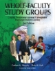 Whole Faculty Study Groups - Carlene U. Murphy; Dale W. Lick
