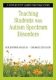 Teaching Students with Autism Spectrum Disorders - Roger Pierangelo; George A. Giuliani