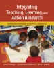Integrating Teaching, Learning, and Action Research - Ernest T. Stringer; Dr. Lois McFadyen Christensen; Shelia C. Baldwin