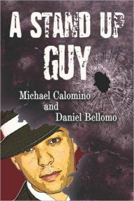 A Stand Up Guy - Michael Calomino