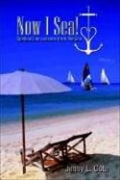 Now I Sea!: Spiritual Life Lessons from the Sea - Cote, Jenny L.