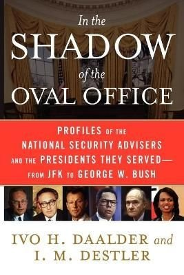 In the Shadow of the Oval Office - Ivo H. Daalder