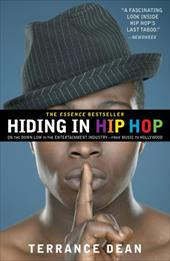 Hiding in Hip Hop: On the Down Low in the Entertainment Industry--From Music to Hollywood - Dean, Terrance