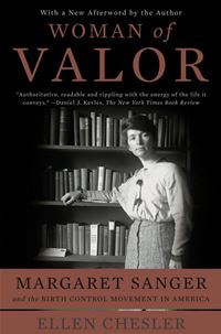 Woman Of Valor: Margaret Sanger And The Birth Control Movement In America - Ellen CheslerEllen Chesler