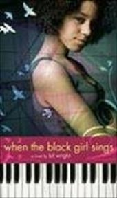 When the Black Girl Sings - Wright, Bil