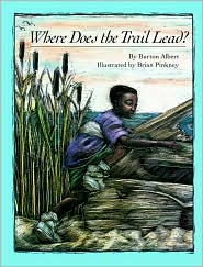 Where Does the Trail Lead? - Burton Albert, Brian Pinkney (Illustrator)