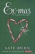 Ex-Mas: A Christmas Love Hate Story - Brian, Kate