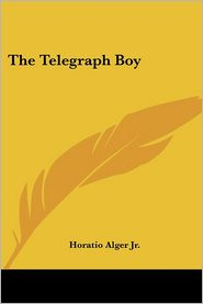 Telegraph Boy - Horatio Alger