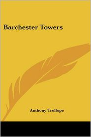 Barchester Towers - Anthony Trollope