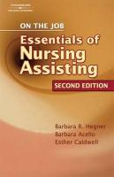 On the Job: The Essentials of Nursing Assisting