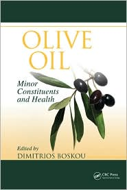 Olive Oil: Minor Constituents and Health - Dimitrios Boskou (Editor)