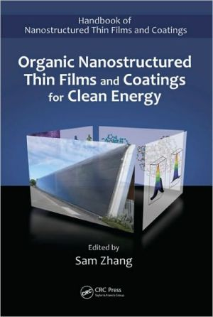 Organic Nanostructured Thin Film Devices and Coatings for Clean Energy - Sam Zhang (Editor)