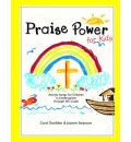 Praise Power for Kids - Carol Duebber