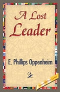 A Lost Leader - Oppenheim, E. Phillips