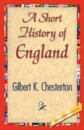 A Short History of England - Chesterton, G.K.