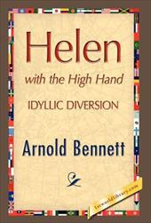 Helen with the High Hand - Bennett, Arnold