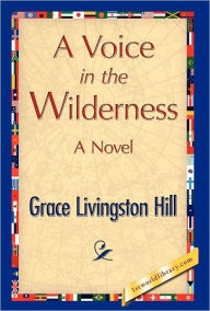 A Voice In The Wilderness - Grace L. Hill