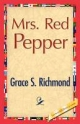 Mrs. Red Pepper - Grace S Richmond