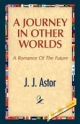 Journey in Other Worlds - J J Astor