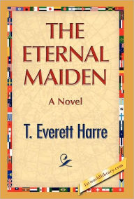 The Eternal Maiden - T.E. Harre