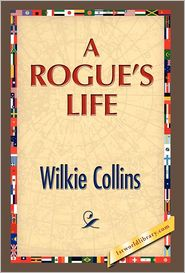A Rogue's Life - Wilkie Collins