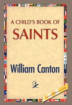 A Child's Book of Saints - Canton, William