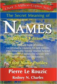 The Secret Meaning Of Names - Pierre Le Rouzic