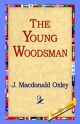 Young Woodsman - J MacDonald Oxley;  1stWorld Library