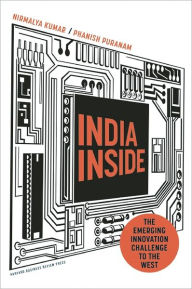 India Inside: The Emerging Innovation Challenge to the West - Nirmalya Kumar