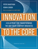 Innovation to the Core - Peter Skarzynski;  Rowan Gibson