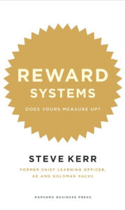Reward Systems: Does Yours Measure Up? - Steve Kerr