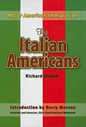 The Italian Americans - Bowen, Richard A.