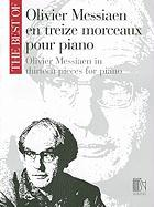 Oliver Messiaen En Treize Morceaux Pour Piano/Olivier Messiaen In Thirteen Pieces For Piano: The Best Of Olivier Messiaen