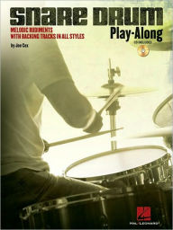 Snare Drum Play-along: Melodic Rudiments with Backing Tracks in All Styles - Joe Cox