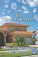 The House of Diamonds: From the Notorious Nazi Treasure