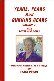 Years, Fears, and Running Gears: Volume II With Retirement Years - Patsy Pipkin