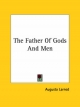 Father of Gods and Men - Augusta Larned