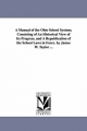 Manual of the Ohio School System; Consisting of an Historical View of Its Progress, and a Republication of the School Laws in Force. by James W. Taylor ... - James Wickes Taylor