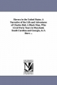 Slavery in the United States. a Narrative of the Life and Adventures of Charles Ball, a Black Man, Who Lived Forty Years in Maryland, South Carolina and Georgia, as a Slave ... - Charles Ball
