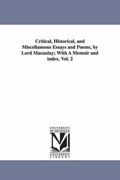 Critical, Historical, and Miscellaneous Essays and Poems, by Lord Macaulay With a Memoir and Index. Vol. 2 - Macaulay, Thomas Babington