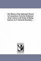 History of the Episcopal Church in Connecticut, from the Settlement of the Colony to the Death of Bishop Seabury. by E. Edwards Beardsley ... - Eben Edwards Beardsley