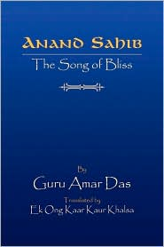 Anand Sahib the Song of Bliss