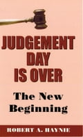Judgement Day is Over - Robert Haynie