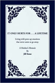 It Only Hurts for ... A Lifetime - Jill Stone