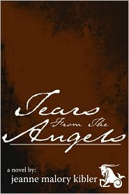 Tears From The Angels - Jeanne Malory Kibler