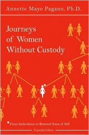 Journeys of Women Without Custody: From Ambivalence to Renewed Sense of Self - Annette Mayo Pagano