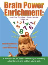 Brain Power Enrichment: Level One, Book One - Student Version: A Workbook for the Development of Logical Reasoning, Critical Think - Rashkovsky, Reuven / Rashkovsky, Karine