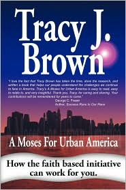 A Moses for Urban America - Tracy J. Brown