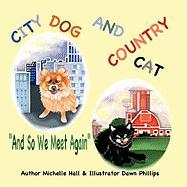 City Dog and Country Cat: And So We Meet Again
